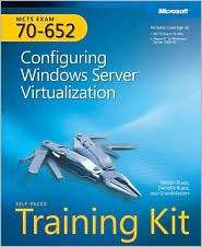 MCTS Self-Paced Training Kit (Exam 70-652): Configuring Windows Server Virtualization